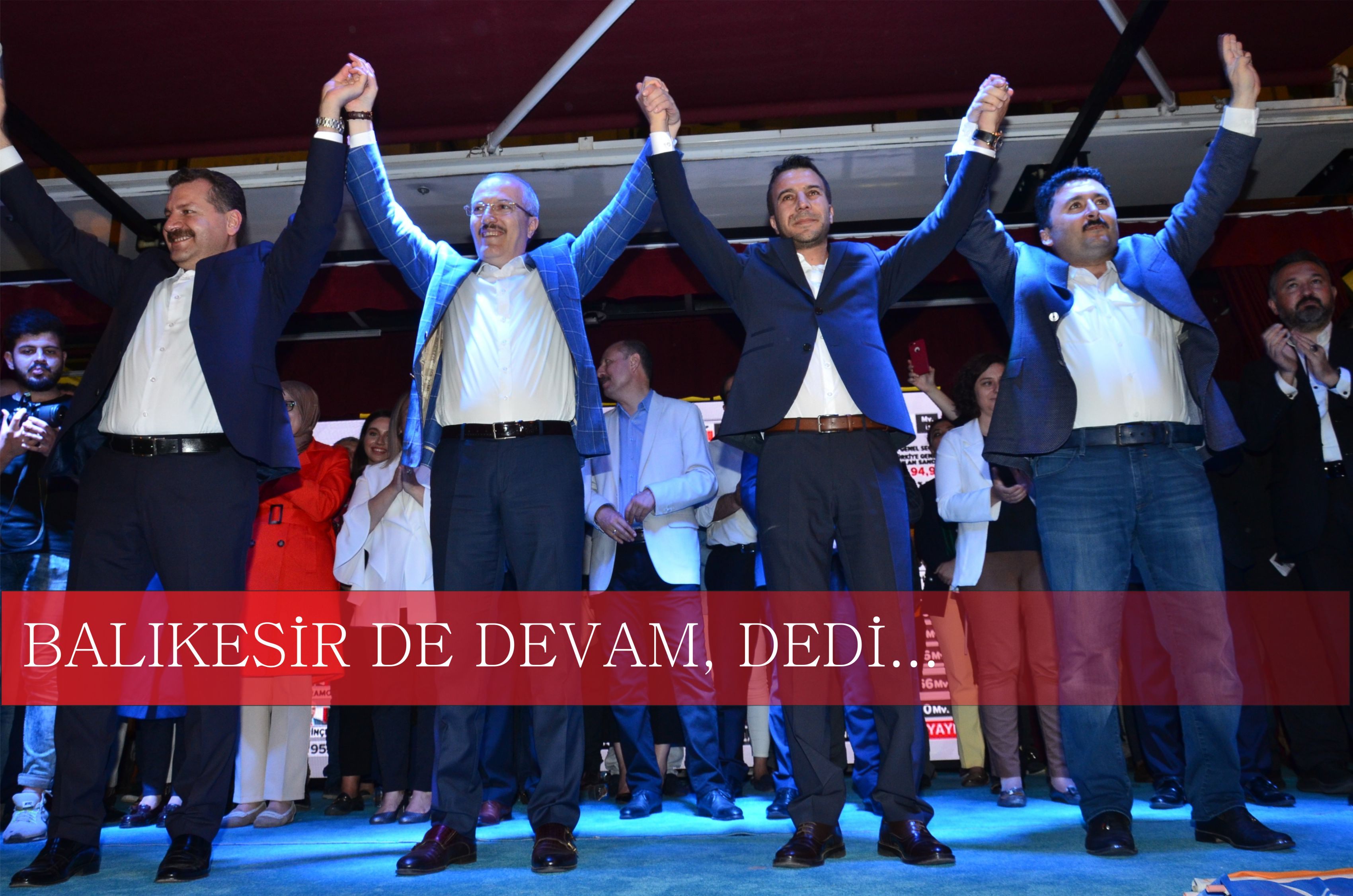 BALIKESİR DE DEVAM, DEDİ