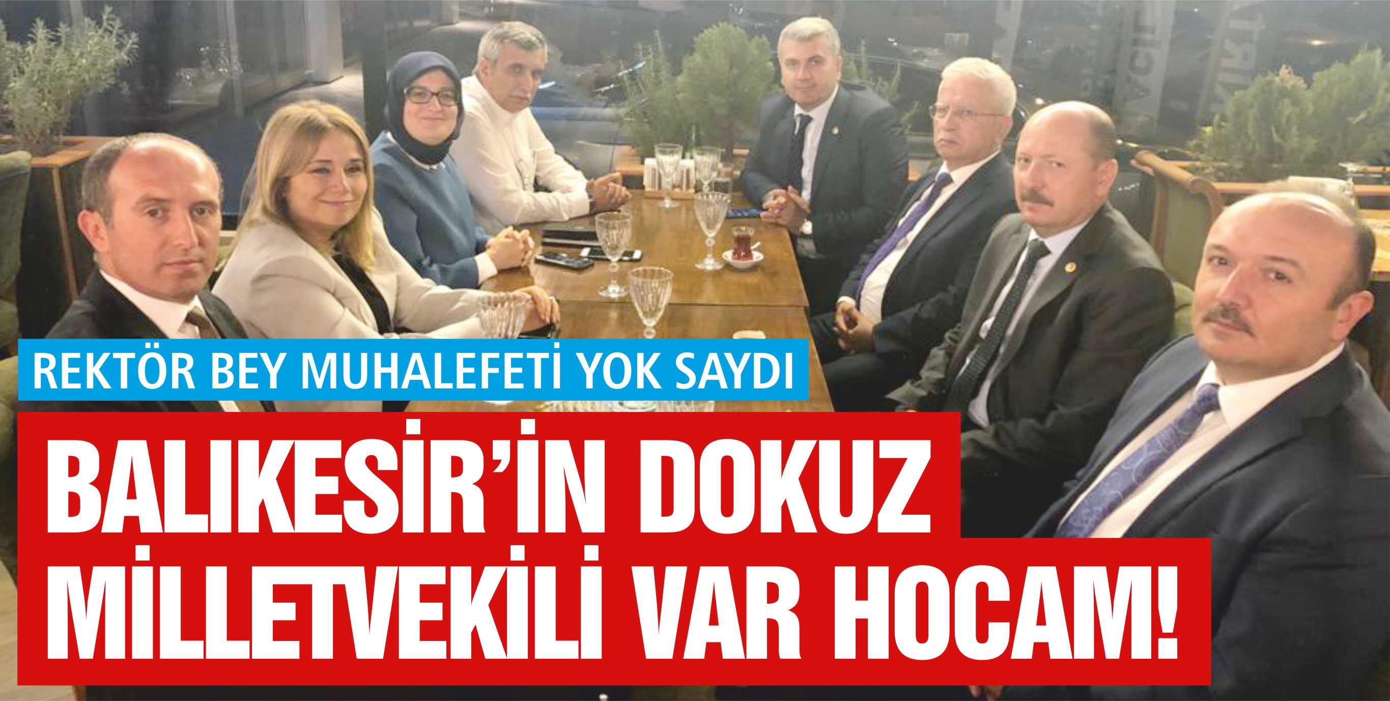 BALIKESİR'İN DOKUZ MİLLETVEKİLİ VAR HOCAM!