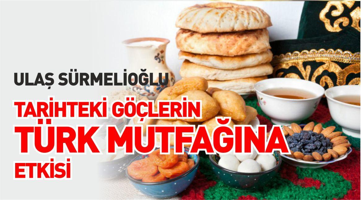 Tarihteki göçlerin  Türk mutfağına etkisi
