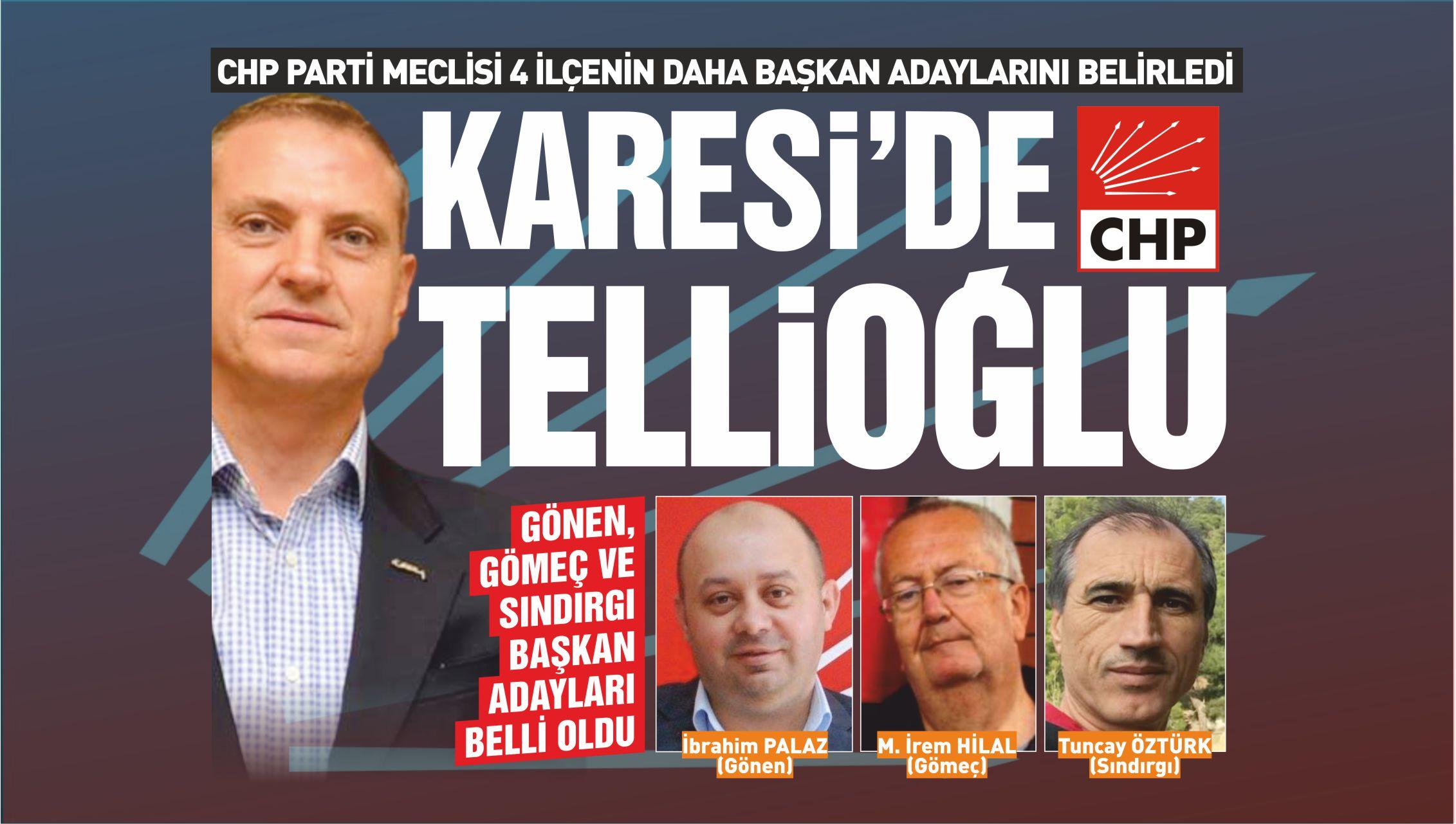 CHP KARESİ'DE LEVENT TELLİOĞLU'NU ADAY GÖSTERDİ