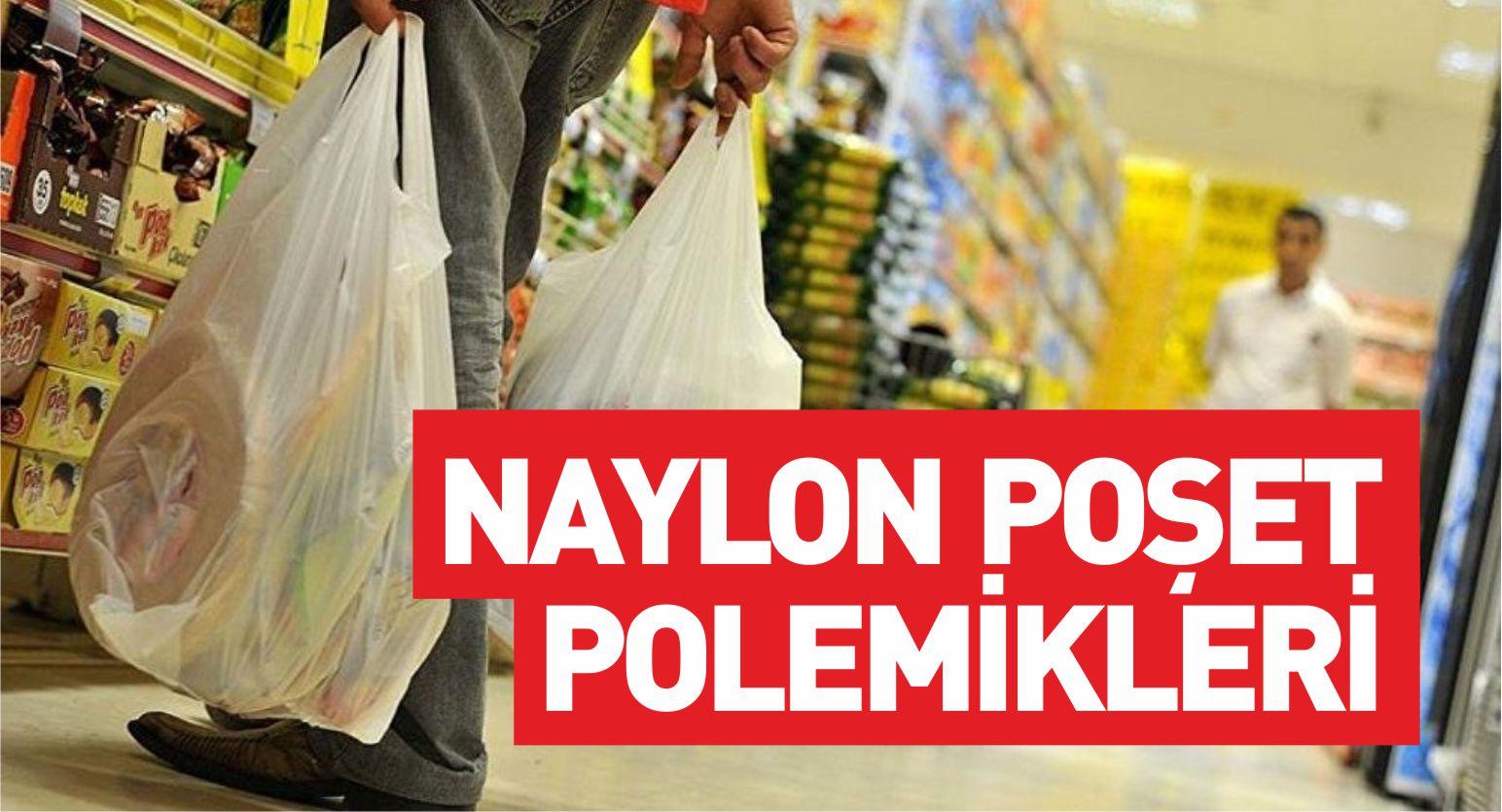 NAYLON POŞET POLEMİKLERİ