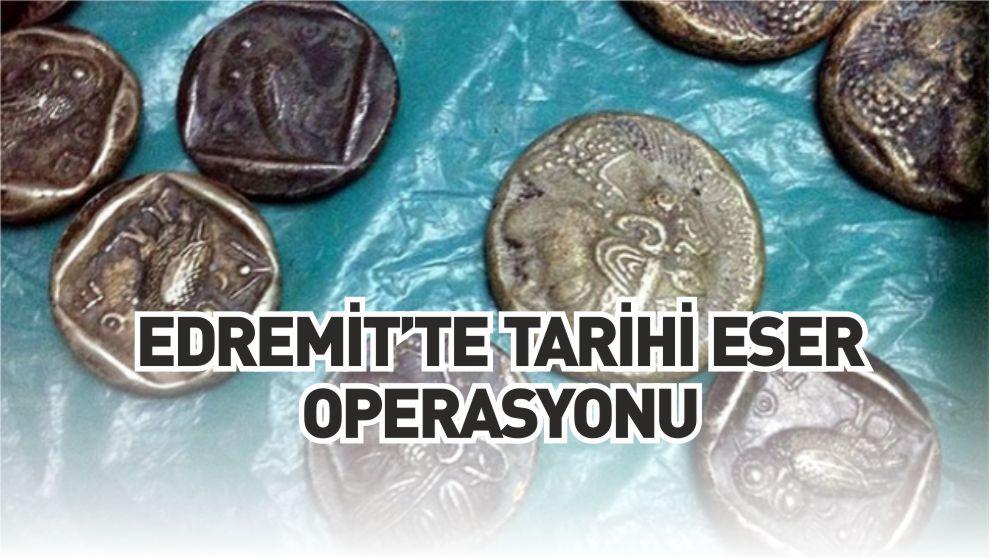 EDREMİT'TE TARİHİ ESER OPERASYONU