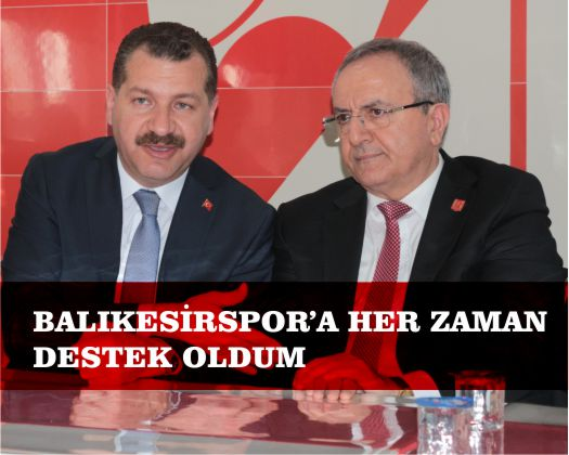 """""""BALIKESİRSPOR'A HER ZAMAN DESTEK OLDUM"""""""