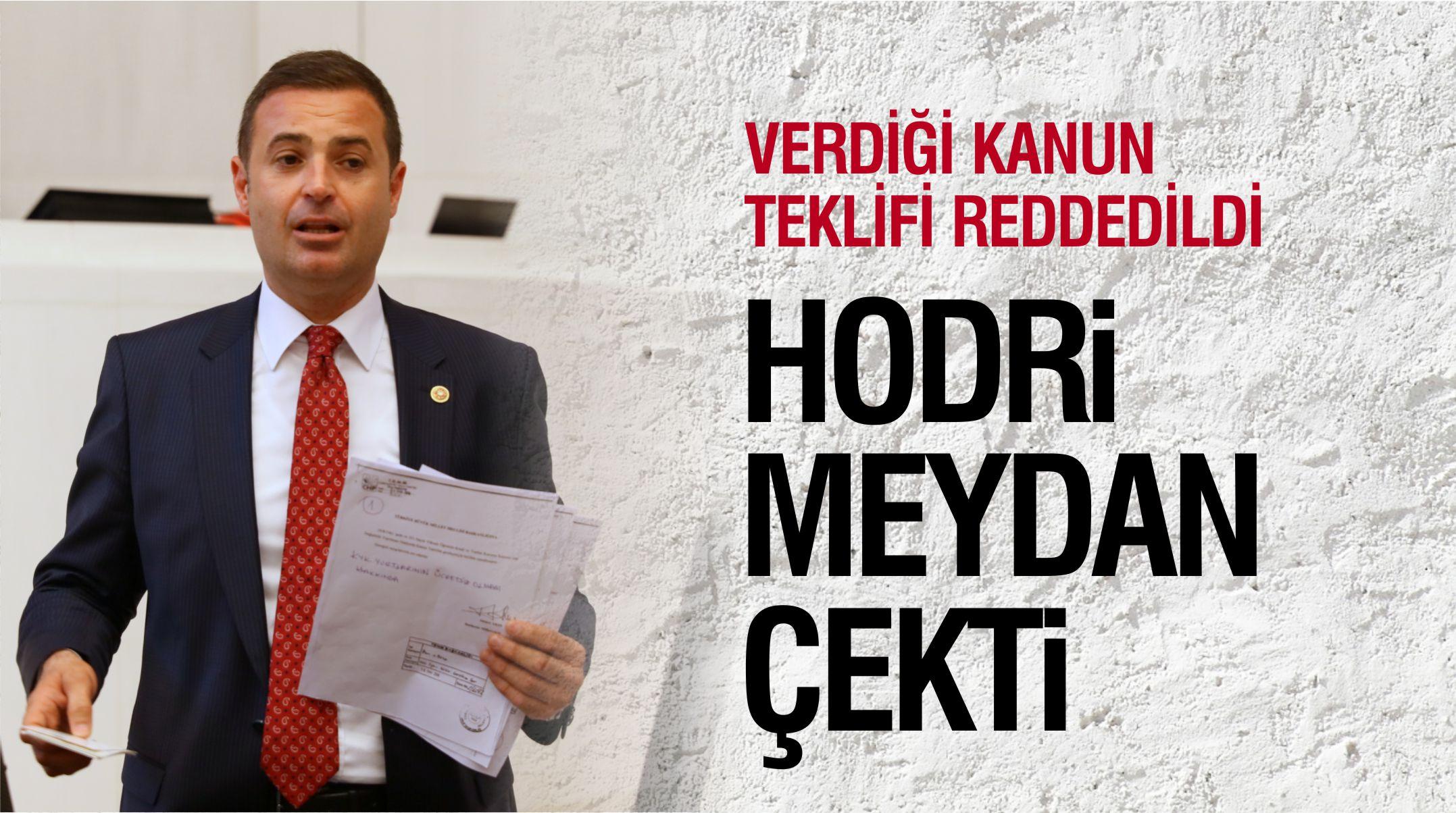 KANUN TEKLİFİ REDDEDİLDİ, AHMET AKIN 'HODRİ MEYDAN' ÇEKTİ