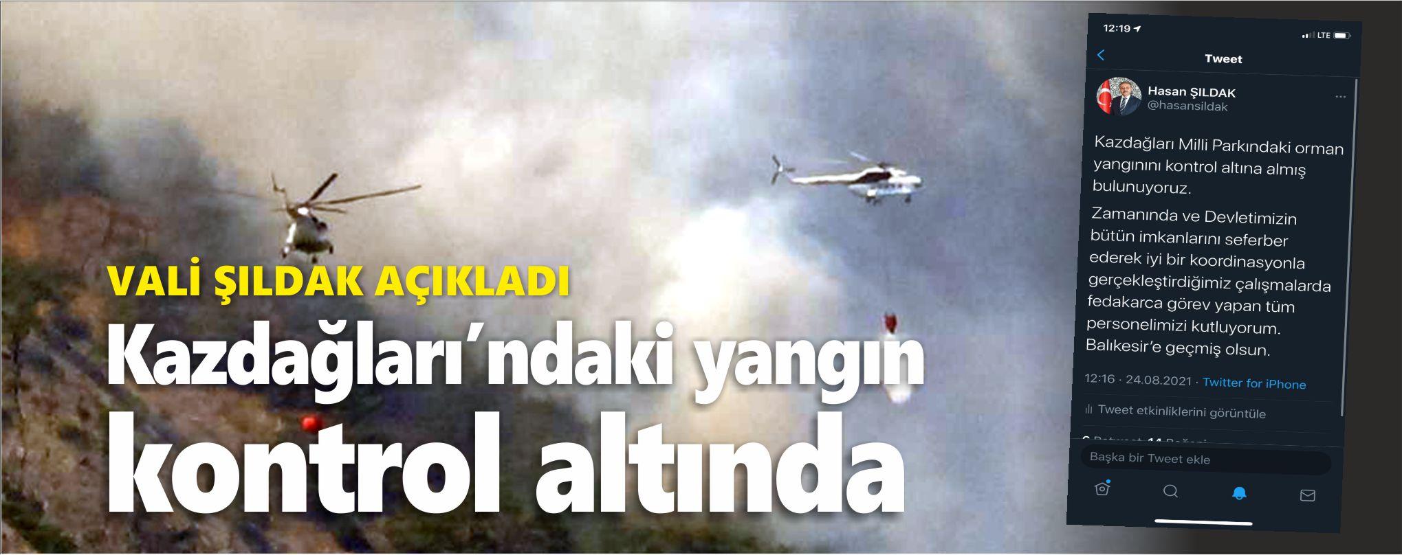 KAZDAĞLARI'NDAKİ YANGIN KONTROL ALTINA ALINDI