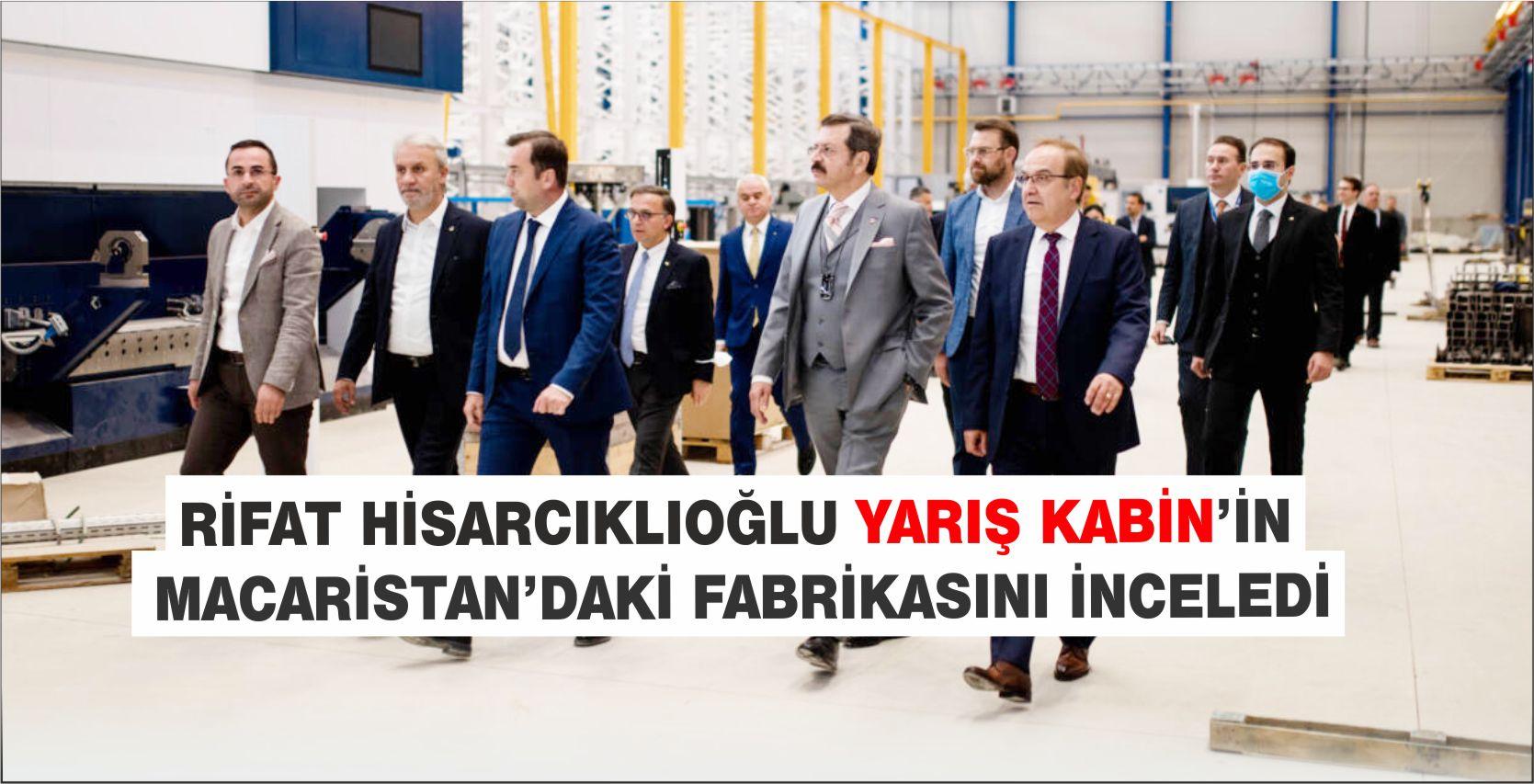 YARIŞ KABİN'İN MACARİSTAN'DAKİ FABRİKASINA ÖVGÜ