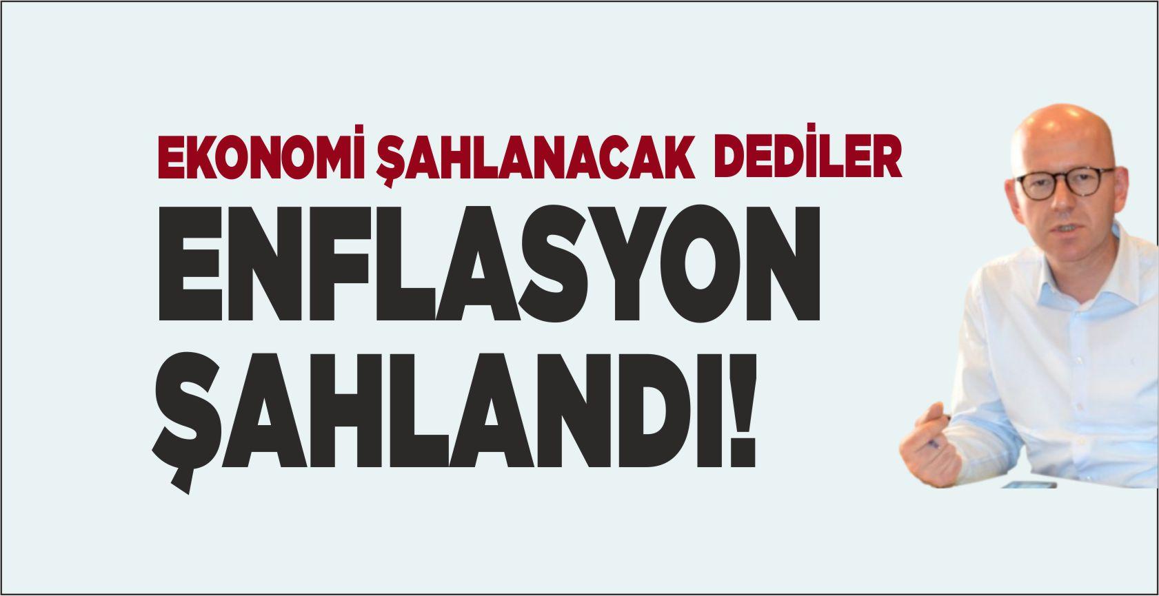 EKONOMİ ŞAHLANACAK DEDİLER ENFLASYON ŞAHLANDI!